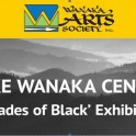 Wanaka Art Society - Shades of black Exhibition